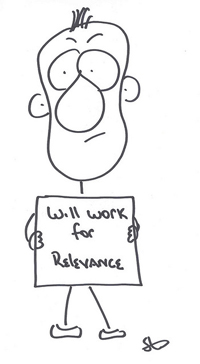 """A cartoon of a man holding a sign that reads """"Will Work for Relevance"""""""