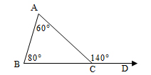 Image shows triangle ABC with angle A equal to 60 degrees, angle B equal to 80 degrees and the exterior angle at C equal to 140 degrees