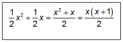 one-half x-squared plus one-half x equals the quantity x-squared plus x all divided by two equals the quantity x times (x+1) all divided by two